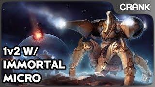 1v2 W/ Immortal Micro - Crank's StarCraft 2 Variety!