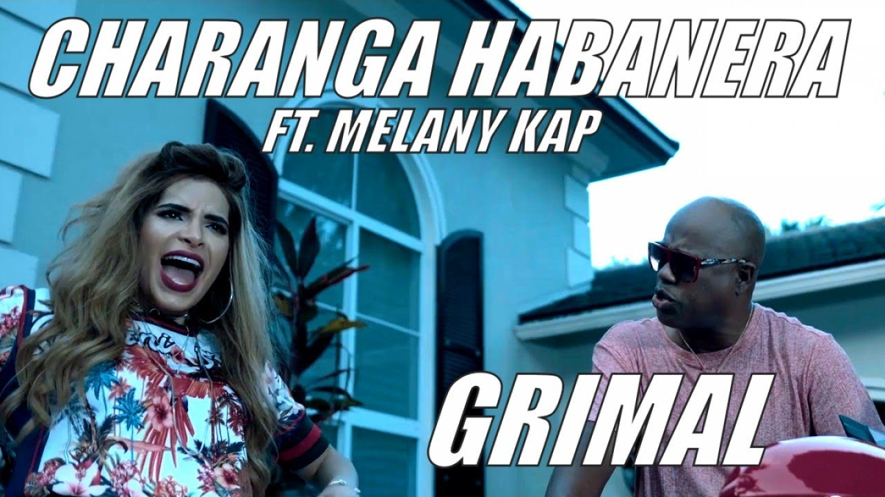 CHARANGA HABANERA Ft. MELANY KAP - GRIMAL - (OFFICIAL VIDEO)