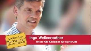 Ingo Wellenreuther - Karlsruher Ideenschmiede in Rüppurr & Weiherfeld-Dammerstock