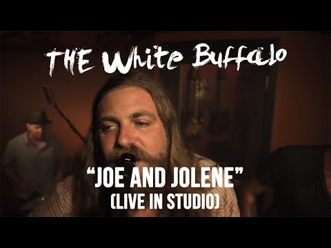 The White Buffalo - Joe And Jolene