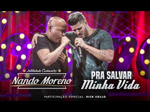 Nando Moreno - Pra Salvar Minha Vida - Part. Rick Sollo (DVD Intitulado Cachaceiro)