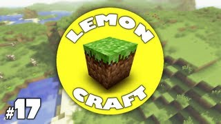 LemonCraft! - #17 - FINISH WHAT I STARTED! (Minecraft: Xbox 360 Let's Play)