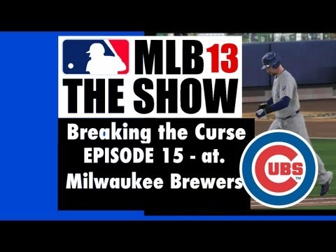 MLB 13 the Show—Chicago Cubs Fantasy Season—Breaking the Curse—Ep 15 vs. Milwaukee Brewers