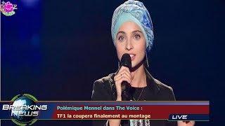 Polémique Mennel dans The Voice :  TF1 la coupera finalement au montage