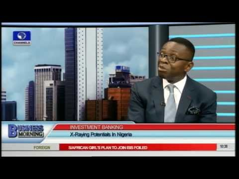 Investment Banking: X-Raying Potentials In Nigeria PT1 07/04/15
