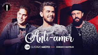 Jorge Mateus Anti Amor Part Gustavo Mioto Lançamento 2017
