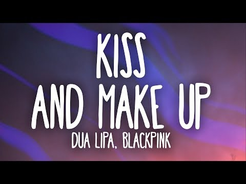 Dua Lipa, BLACKPINK - Kiss and Make Up (Lyrics) MP3
