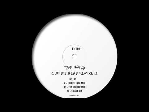 The Field - No. No... (John Tejada Mix) 'Cupid's Head Remixe II' EP