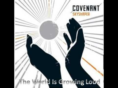 Covenant - The World Is Growing Loud