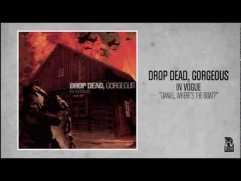 Drop Dead Gorgeous - Daniel Wheres The Boat