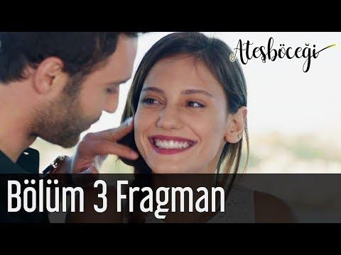 Ateşböceği 3. Bölüm Fragman
