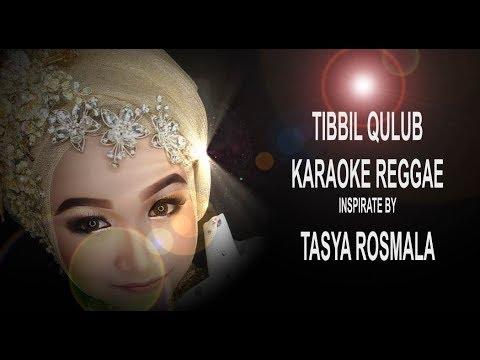 Download Tibbil Qulub Karaoke Reggae Tasya Rosmala Mp4 baru