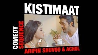 Kistimaat (2014)   Comedy Sequence   Bengali Movie   Milk & Tea   Arifin Shuvoo   Achol