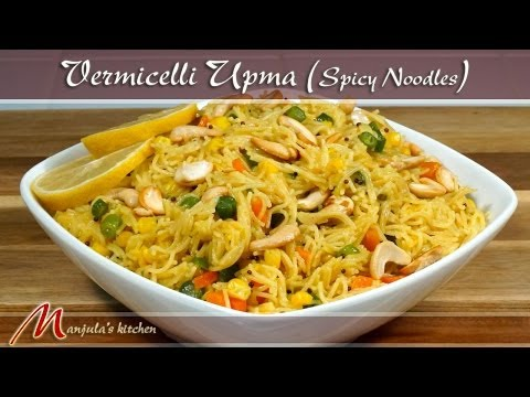 Vermicelli Upma – Spicy Noodles – Seviyan Recipe by Manjula