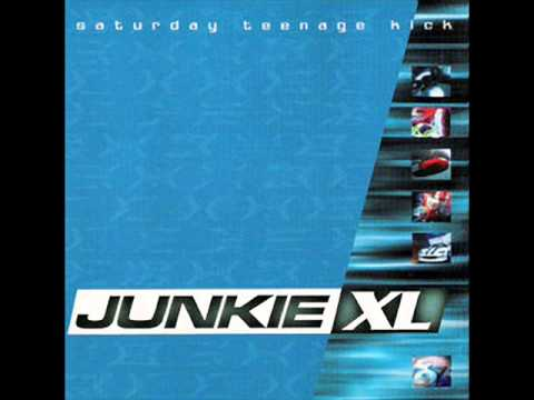 Junkie Xl - Saturday Teenage Kicks