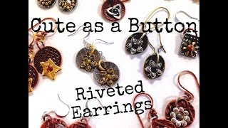 Cute as a Button Riveted Earring DIY