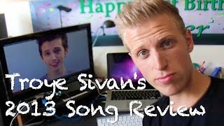Download Lagu TROYE SIVAN'S 2013 SONG REVIEW   TheReelCorner Gratis STAFABAND