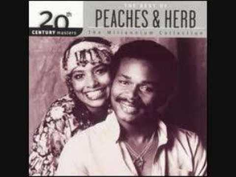 Peaches and Herb-Close your eyes.