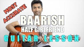Baarish | Half Girlfriend | Ash King & Shashaa Tirupati | HINDI Guitar Lesson for Beginners