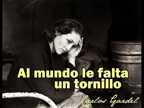 Al mundo le falta un tornillo - Carlos Gardel