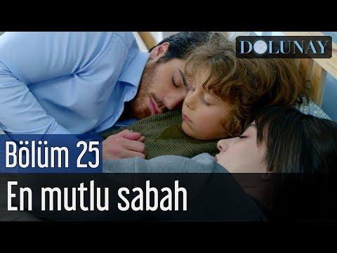 Dolunay 25. Bölüm - En Mutlu Sabah