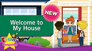[NEW] 21. Welcome to My House  (English Dialogue) - Role-play conversation for Kids