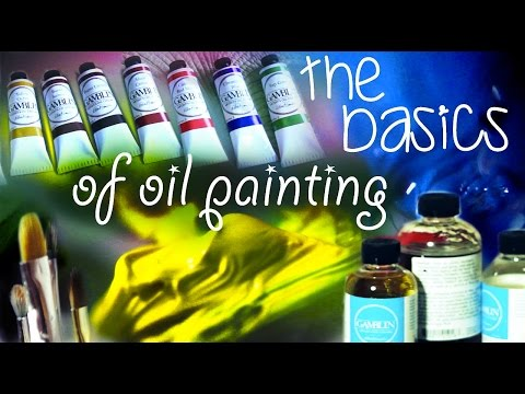 The Basics of Oil Painting
