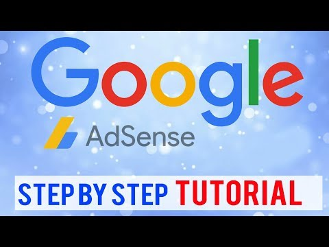 Tutorial: Google Adsense 2018 ~ A Full. Step by Step Beginners Guide (Everything You Need to Know)