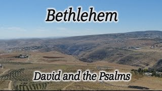 Video: Bethlehem: David and the Psalms - HolyLandSite