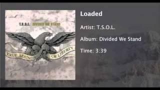 Watch TSOL Loaded video