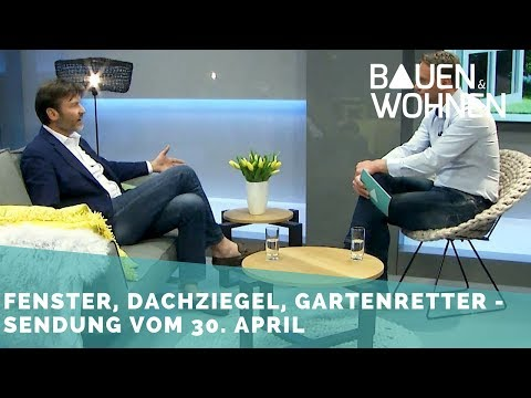 Garten anlegen, moderne Fenster, Dachziegel-Design, DIY-Kommode - Sendung vom 30.4.2018