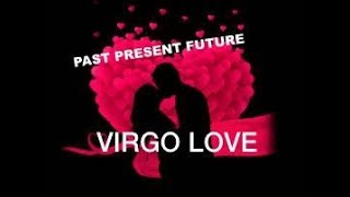 Virgo Soulmate, Regrets on who they chose in the past, Love keeps growing