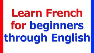 Learn French lessons for beginners through English
