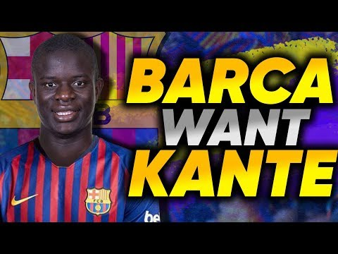 REVEALED: Barcelona Make N'Golo Kante Their Main Transfer Target! | Transfer Talk
