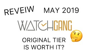 WATCH GANG MAY 2019: ORIGINAL TIER