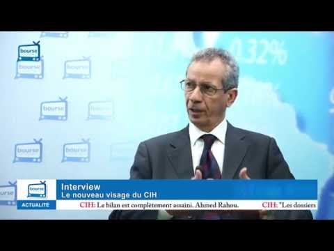 Bourse News invite : Ahmed Rahhou, PDG de CIH Bank