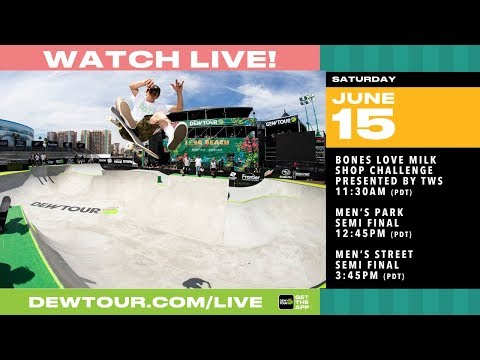 "DAY 3: 2019 Dew Tour Long Beach ""Battle of the Shops"", Men's Park Semi, Men's Street Semi Finals"