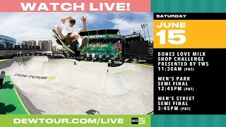 "DAY 3: 2019 Dew Tour Long Beach ""Battle of the Shops"", Men's Park Semi, Men's Street Semi Finals"