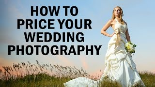 How Much Should You Charge To Shoot A Wedding