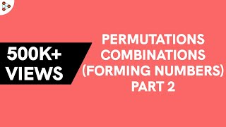 Permutations and Combinations – Forming Numbers(Part 2) ( GMAT / GRE / CAT / Bank PO / SSC CGL)
