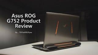 ASUS ROG G752 Gaming / Editing Laptop Review