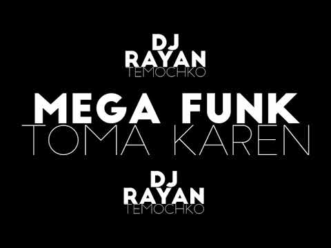 MEGA FUNK - 🔴 TOMA KAREN 🔴 - DJ RAYAN TEMOCHKO