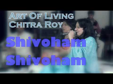 Shivoham Shivoham || Chitra Roy Art Of Living Bhajans