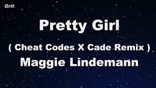 Pretty Girl (Cheat Codes x Cade Remix) - Maggie Lindemann Karaoke 【No Guide Melody】 Instrumental