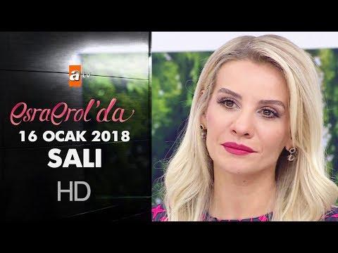 Esra Erol'da 16 Ocak 2018 Salı - 527. bölüm