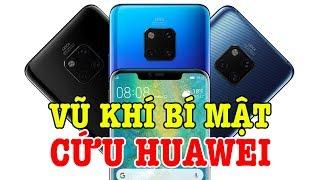 Bí mật động trời giúp cứu cánh cho Huawei