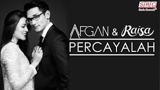 Afgan Raisa Percayalah Official Music Video HD