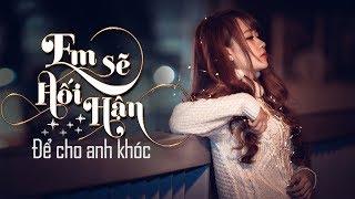 Để Cho Anh Khóc Remix - Giả Vờ Thương Anh Được Không Remix | Liên Khúc Nhạc Trẻ Remix Hay Nhất 2018
