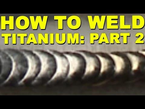 How to Weld Titanium