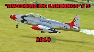 """""""AWESOME RC LANDINGS"""" SPORTS & FIGHTER JETS ETC LANDING # 5 - 2016"""